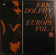 ERIC DOLPHY「IN EUROPE,VOL.1」