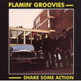 FLAMIN' GROOVIES「SHAKE SOME ACTION」