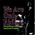 We Are Only Riders「The Jeffrey Lee Pierce Sessions Project」